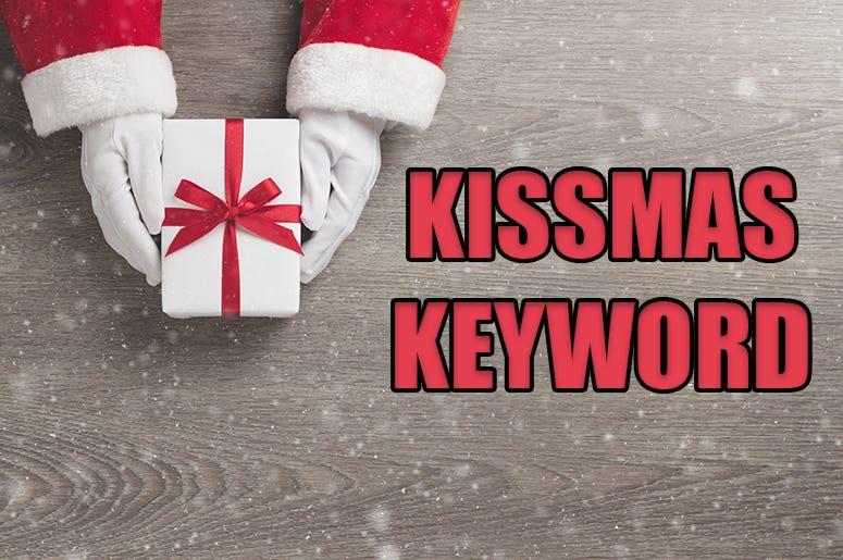 kissmas keyword