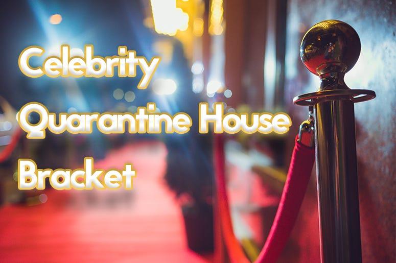 celebrity quarantine house