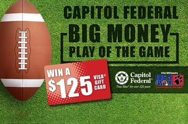 Capitol Federal Big Money Play of the Game