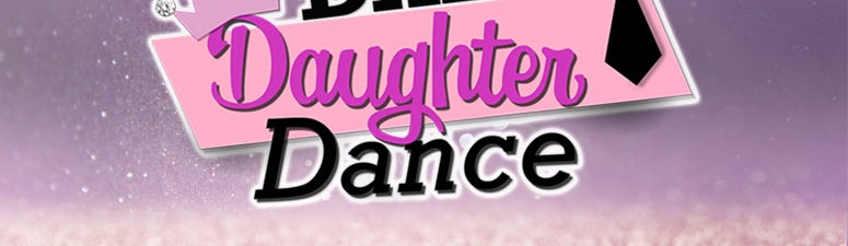 BUY TICKETS: DADDY DAUGHTER DANCE