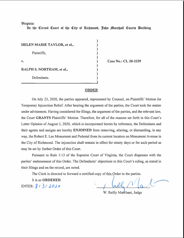However, in the Taylor case (the third suit filed by Monument Ave residents) the judge has issued a 90 day injunction barring removal while the claims are litigated.