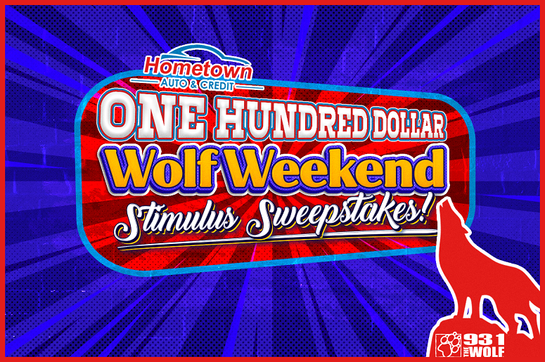 The Hometown Auto and Credit, One Hundred Dollar Wolf Weekend Stimulus Sweepstakes