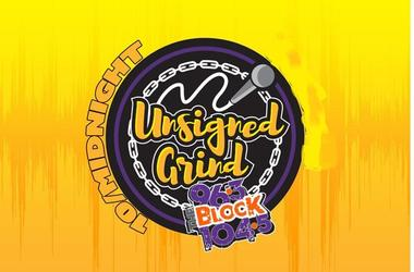 Unsigned Grind is on The Block 5 Nights a Week - Sun, Mon, Tues, Wed, and Thur