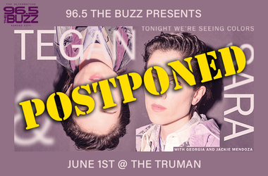 Tegan and Sara Postponed