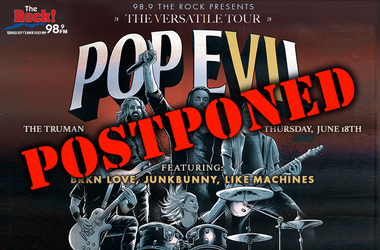 Pop Evil show on June 18th, has been postponed.