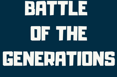 Battle of the Generations
