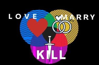 Love Marry Kill