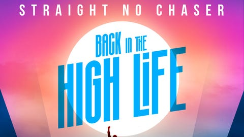 Straight No Chaser-Back in the High Life