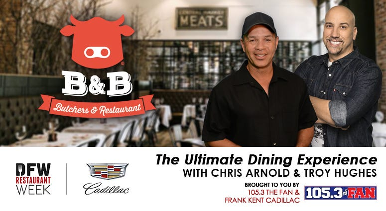 2021 DFW Restaurant Week Ultimate Dining Experience with Chris Arnold and Troy Hughes at B&B Butchers