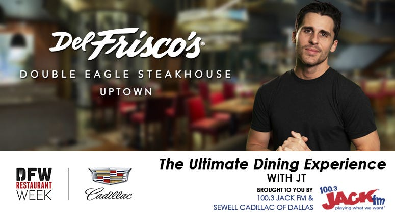 2021 DFW Restaurant Week Ultimate Dining Experience with JT at Del Frisco's