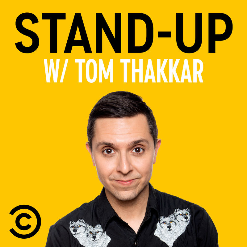 Stand-Up with Tom Thakkar