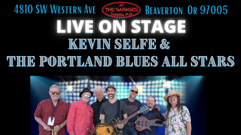 Kevin Selfe and the Portland Blues All Stars!