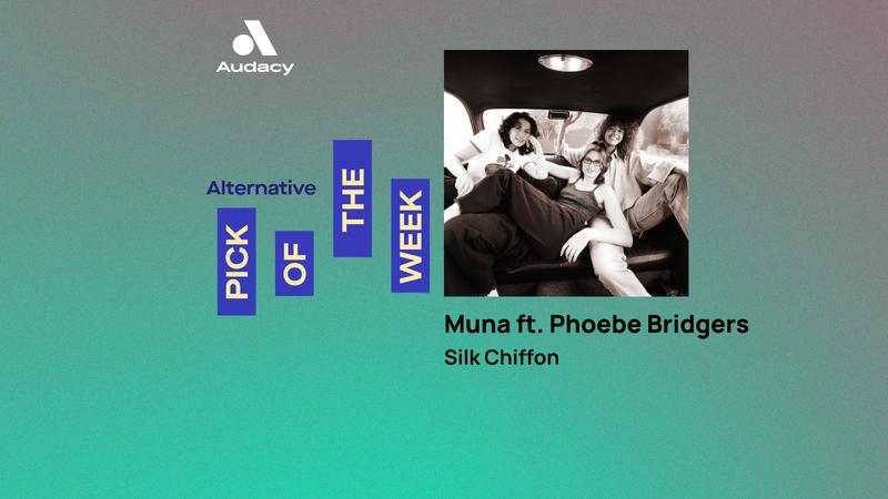 Audacy's Alternative Pick of the Week: Muna ft. Phoebe Bridgers - 'Silk Chiffon'