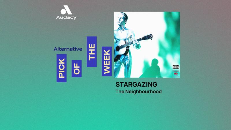 Audacy ALT Pick of the Week - The Neighborhood - Stargazing