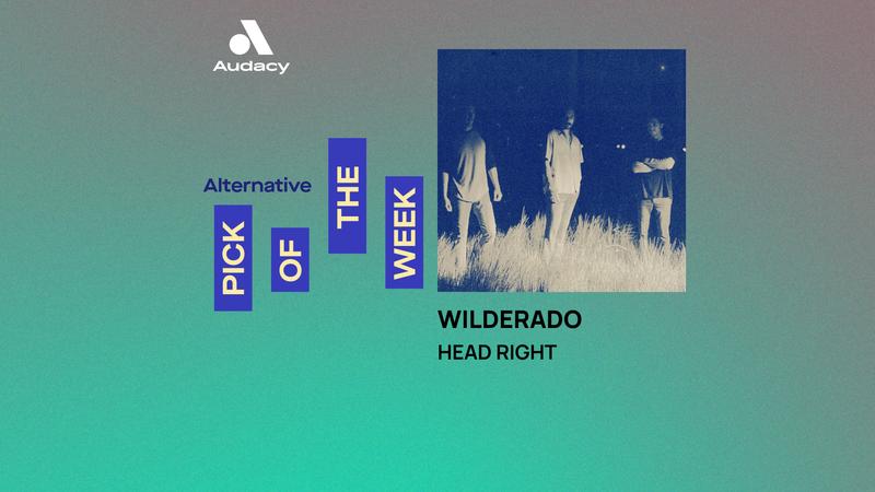 Audacy's Alternative Pick of the Week: Wilderado - 'Head Right'