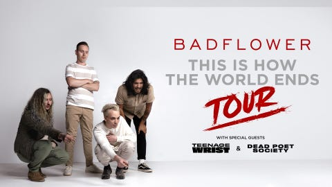 Badflower - This is How The World Ends Tour