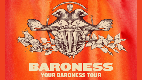 Baroness - Your Baroness Tour