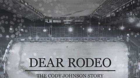 DEAR RODEO: THE CODY JOHNSON STORY