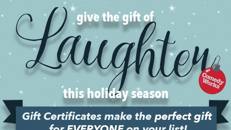 Comedy Works gift certificates make great gifts