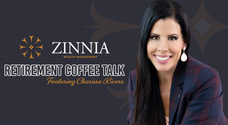 Charisse Rivers of Zinna Wealth Management with Retirement Coffee Talk
