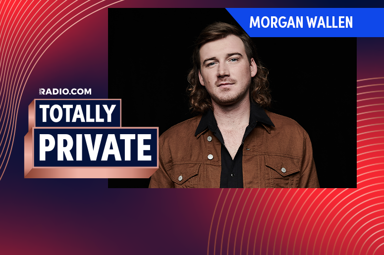 Totally Private with Morgan Wallen