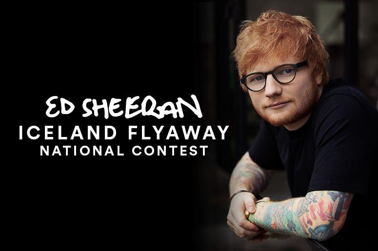 Ed Sheeran flyaway contest. Meet and see Ed in Iceland