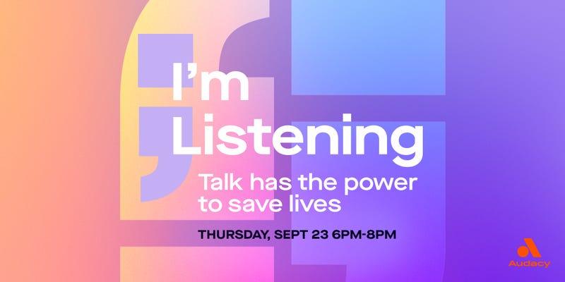 I'm Listening Thursday, September 23 6PM-8PM