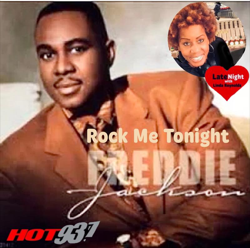 Freddie Jackson Rock Me Tonight 1st Hot 93.7 #LateNightLove