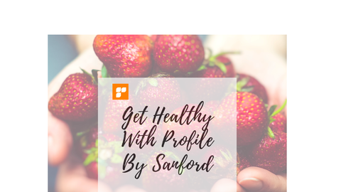 Get Healthy With Profile By Sanford
