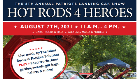 Hot Rods 4 Heroes - The 8th Annual Patriots Landing Car Show