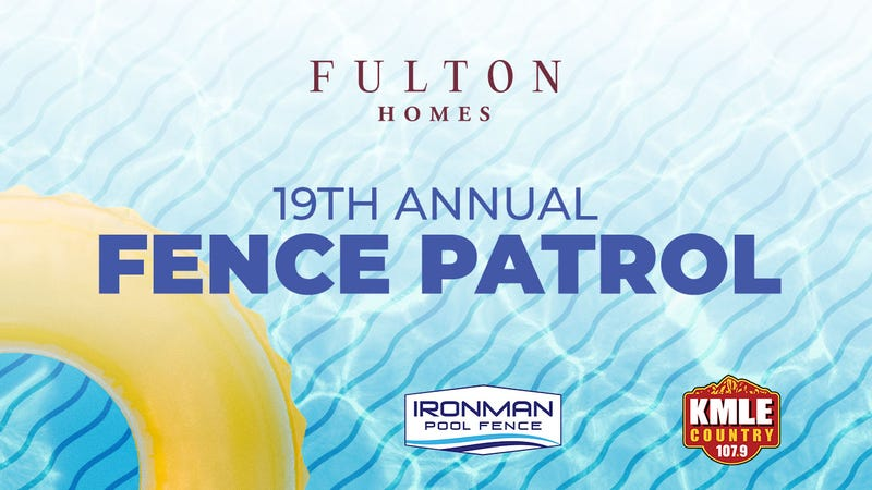 Fulton Homes - 19th Annual Fence Patrol - Ironman Pool Fence - KMLE Country 107.9