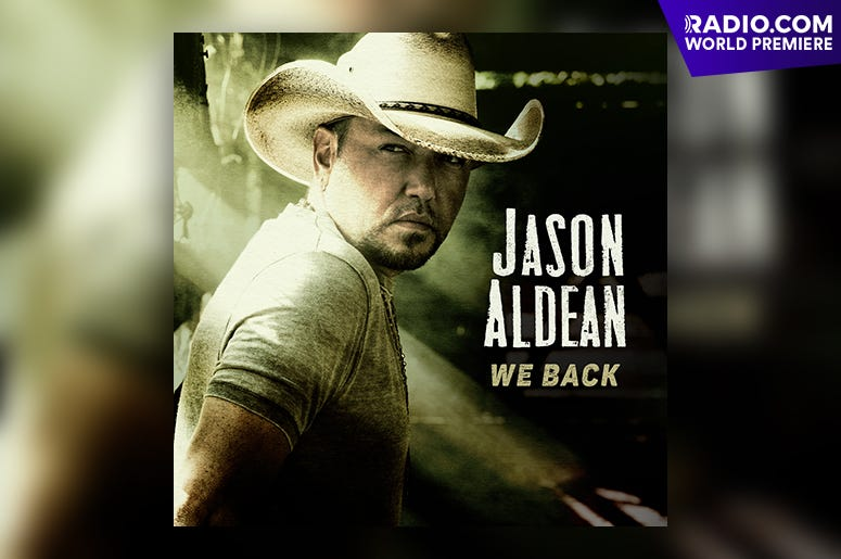 "Jason Aldean's new single ""We Back"""