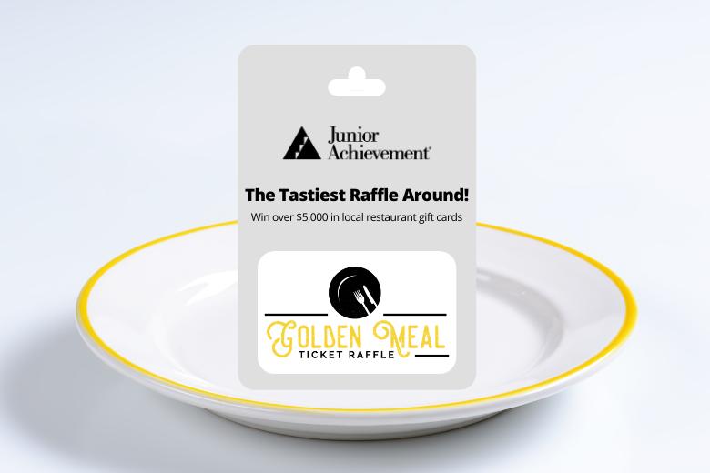 Junior Achievement Golden Meal Ticket Raffle