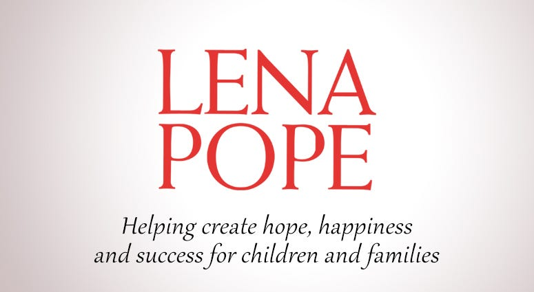 LENA POPE - Helping Create Hope, Happiness and Success for Children and Families