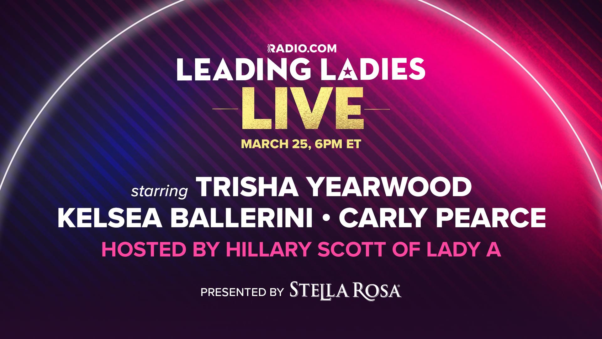 RADIO.COM presents 'Leading Ladies Live' with Trisha Yearwood, Kelsea Ballerini, and Carly Pearce