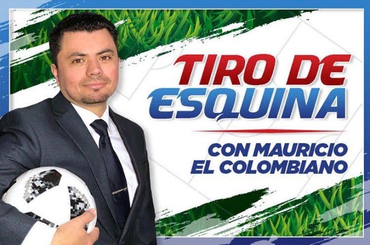 Mauricio El Colombiano, Tiro De Esquina Podcast