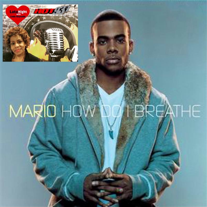 Mario How Do I Breathe 1st Hot 93.7 #LateNightLove