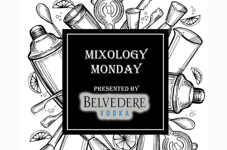 Mixology Monday Presented by Belvedere Vodka