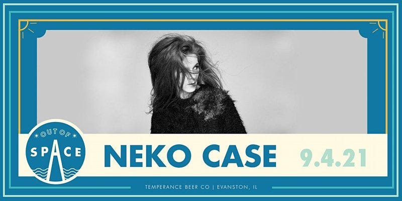 Out of Space Neko Case 9.4.21