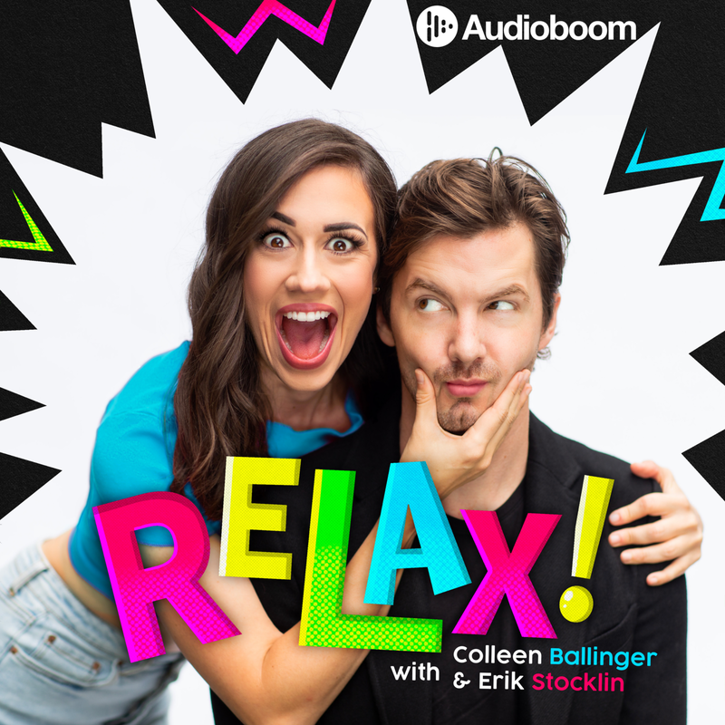 RELAX! with Colleen Ballinger and Erik Stocklin