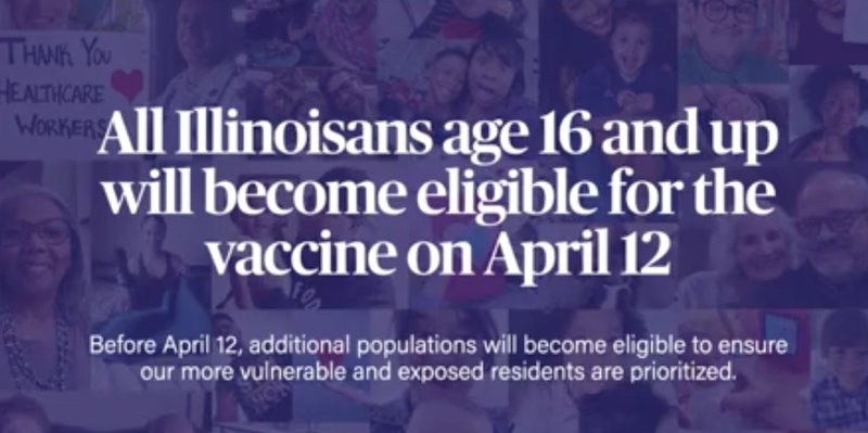 Governor J.B. Pritzker announced Thursday that all Illinois residents age 16 and over will be eligible for the COVID-19 vaccine starting April 12.