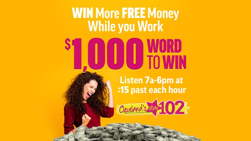Star 102 $1,000 Word To win