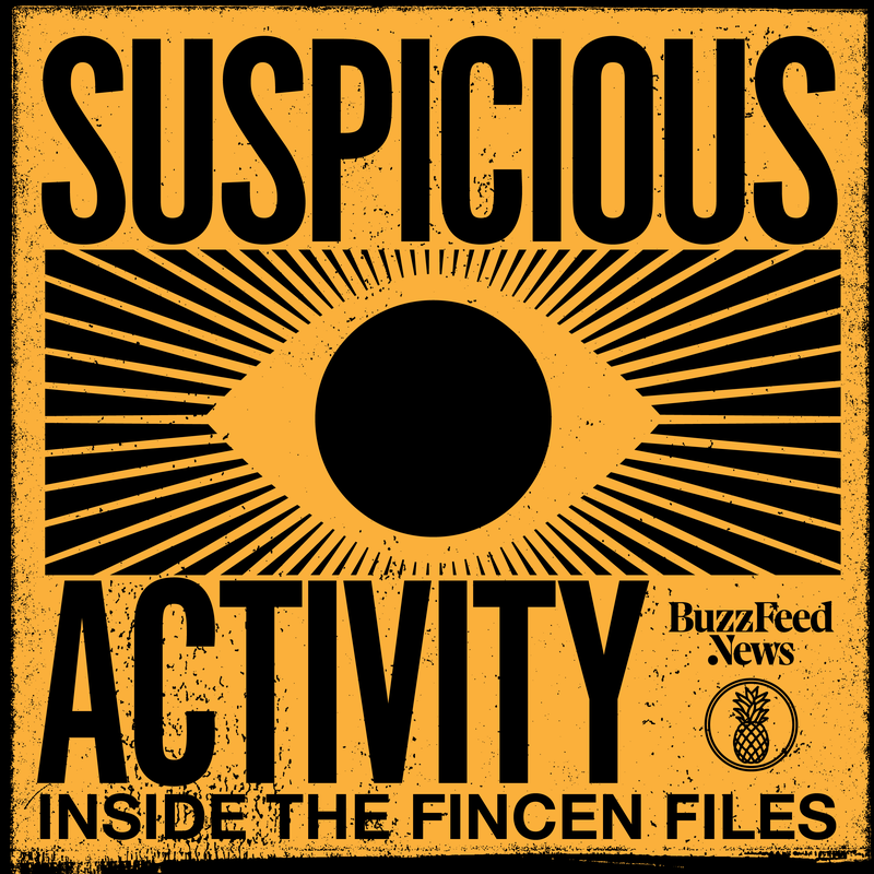 Suspicious Activity: Inside the FinCEN Files