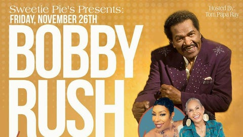 Sweetie Pie's Presents Bobby Rush Live Featuring Ms. Robbie