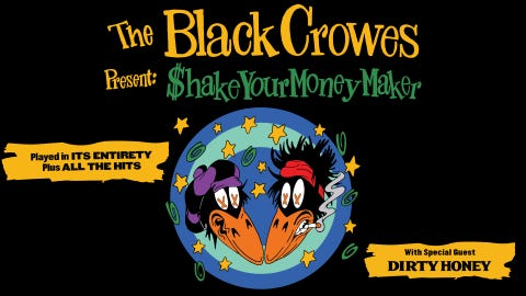 The Black Crowes Present: Shake Your Money Maker - NEW DATE