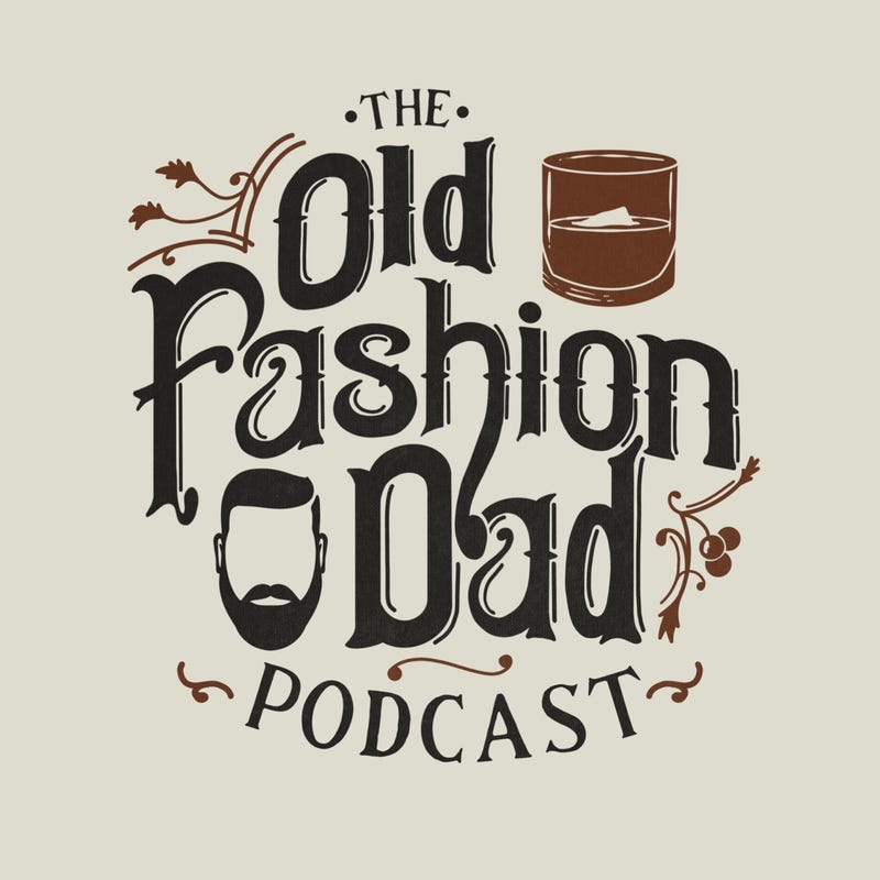 The Old Fashion Dad Podcast