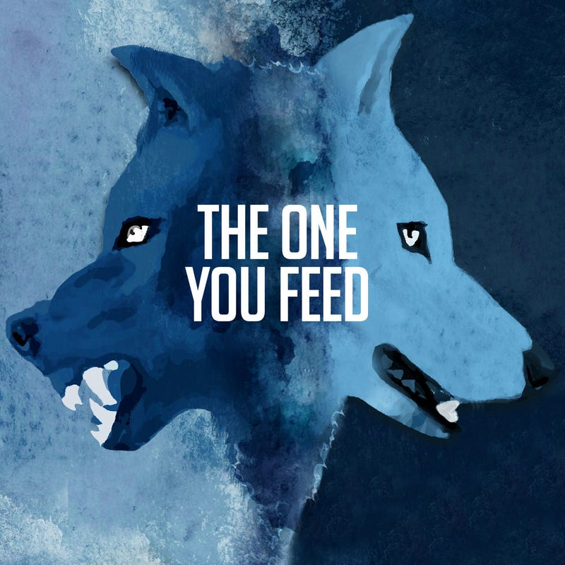 The One You Feed