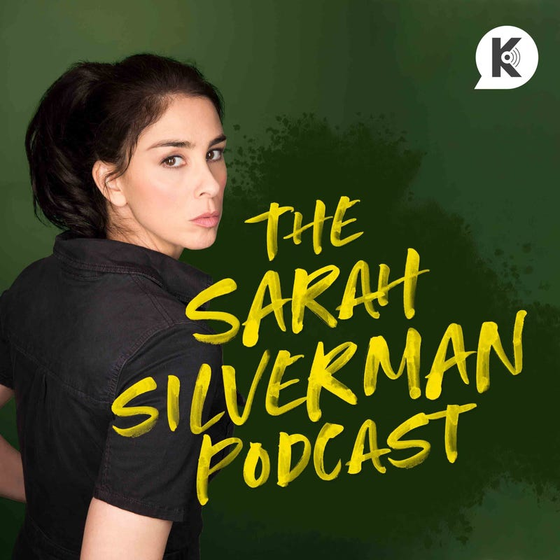 The Sarah Silverman Podcast