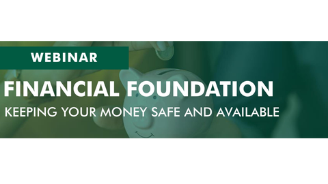 Financial Foundations: Keeping Your Money Safe and Available
