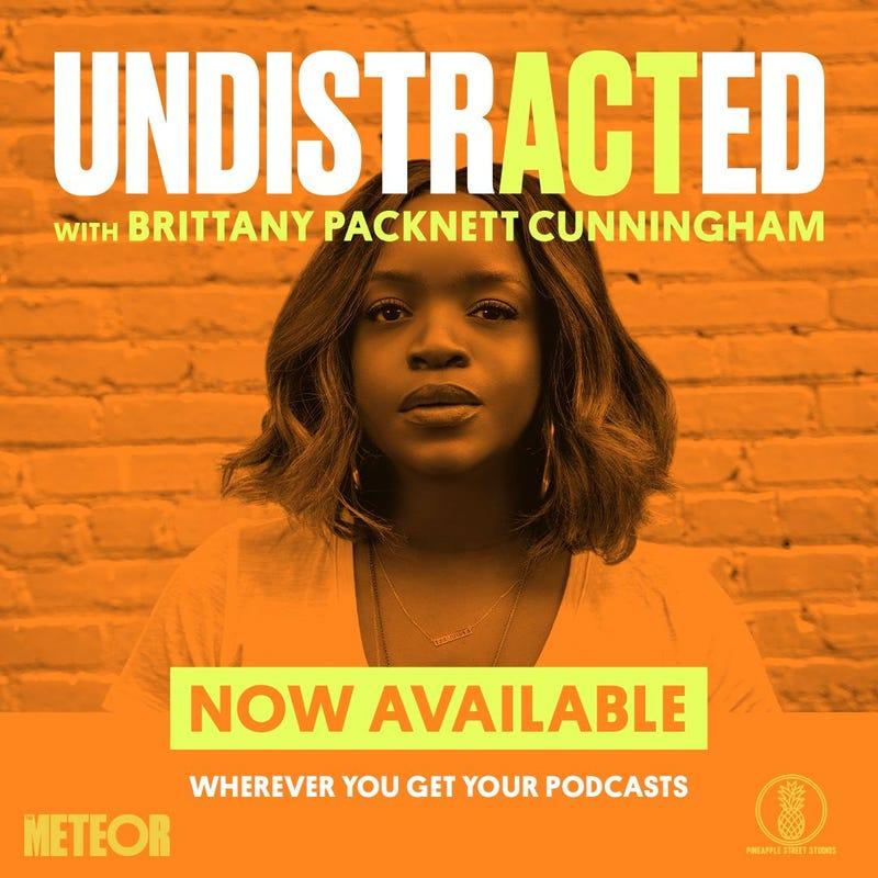 Undistracted: Brittany Packnett Cunningham